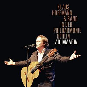 Klaus Hoffmann & Band: Live in der Berliner Philharmonie