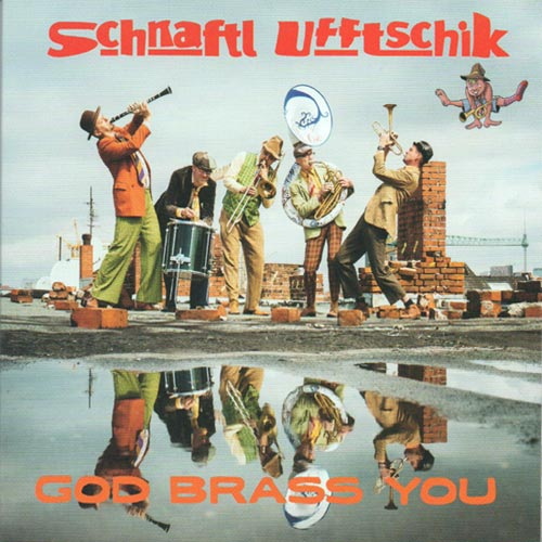 Cover der CD God Brass You von schnaftl Ufftschik
